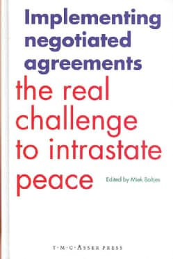 Implementing Negotiated Agreements: The Real Challenge to Intrastate Peace (Hardcover)