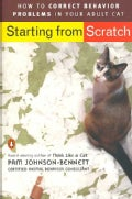 Starting from Scratch: How to Correct Behavior Problems in Your Adult Cat (Paperback)