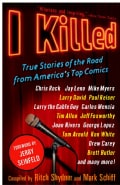 I Killed: True Stories of the Road from America's Top Comics (Paperback)