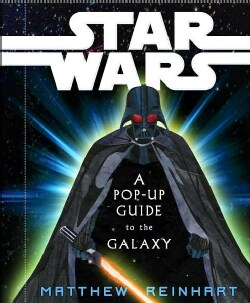 Star Wars: A Pop-up Guide to the Galaxy (Hardcover)