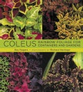 Coleus: Rainbow Foliage for Containers and Gardens (Hardcover)