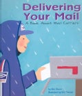 Delivering Your Mail: A Book About Mail Carriers (Paperback)