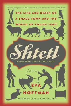 Shtetl: The Life and Death of a Small Town and the World of Polish Jews (Paperback)