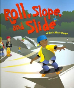 Roll, Slope, and Slide: A Book About Ramps (Paperback)