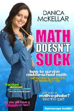 Math Doesn't Suck: How to Survive Middle School Math Without Losing Your Mind or Breaking a Nail (Hardcover)