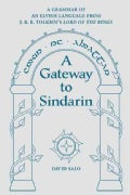 A Gateway to Sindarin: A Grammar of an Elvish Language from J. R. R. Tolkien's Lord of the Rings (Paperback)