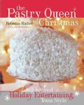 The Pastry Queen Christmas: Big-hearted Holiday Entertaining, Texas Style (Hardcover)