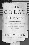 The Great Upheaval: America and the Birth of the Modern World, 1788-1800 (Hardcover)