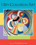 I Spy Colors in Art (Hardcover)