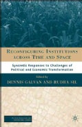 Reconfiguring Institutions Across Time and Space: Syncretic Responses to Challenges of Political and Economic Tra... (Hardcover)