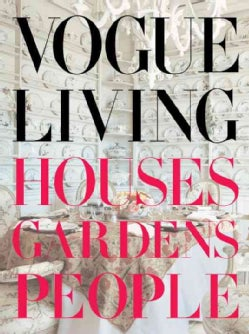 Vogue Living: Houses, Gardens, People (Hardcover)