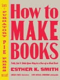 How to Make Books (Hardcover)