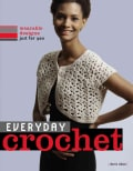Everyday Crochet: Wearable Designs Just for You (Paperback)