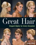 Great Hair: Elegant Styles for Every Occasion (Paperback)