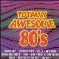 Various - Totally Awesome 80s