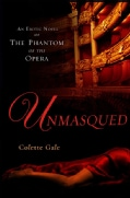 Unmasqued: An Erotic Novel of the Phantom of the Opera (Paperback)
