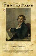 Thomas Paine: Enlightenment, Revolution, and the Birth of Modern Nations (Paperback)