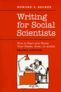 Writing for Social Scientists: How to Start and Finish Your Thesis, Book, or Article (Paperback)