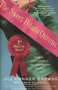 The Sweet Potato Queens' First Big-Ass Novel: Stuff We Didn't Actually Do, but Could Have, and May Yet (Paperback)