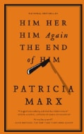 Him Her Him Again the End of Him: A Novel (Paperback)