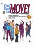 I've Got to Move!: 12 Active Songs for Elementary Music Classes
