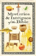 Mysteries & Intrigues of the Bible (Paperback)