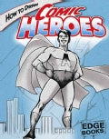How to Draw Comic Heroes (Hardcover)