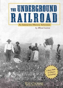 The Underground Railroad: An Interactive History Adventure (Hardcover)