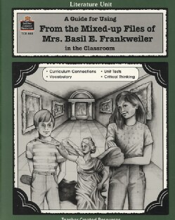 A Guide for Using From the Mixed-Up Files of Mrs. Basil E. Frankweiler in the Classroom (Paperback)