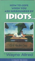 How to Cope When You Are Surrounded by Idiots... or If You Are One (Paperback)
