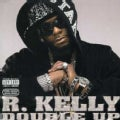R. Kelly - Double Up (Parental Advisory)