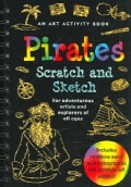 Pirates Scratch and Sketch: An Art Activity Book for Adventurous Artists and Explorers of All Ages (Spiral bound)