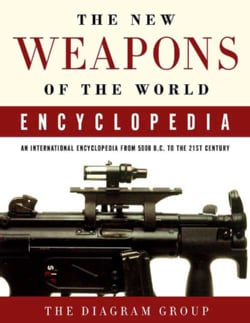 The New Weapons of the World Encyclopedia: An International Encyclopedia from 5000 B.C. to the 21st Century (Paperback)