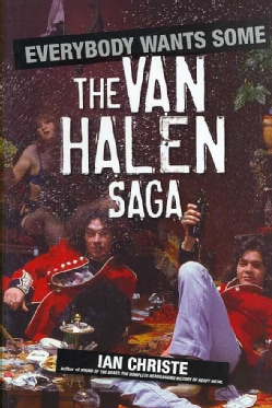 Everybody Wants Some: The Van Halen Saga (Hardcover)