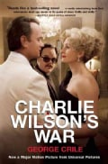 Charlie Wilson's War: The Extraordinary Story of How the Wildest Man in Congress and a Rogue CIA Agent Changed th... (Paperback)