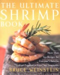 The Ultimate Shrimp Book: More Than 100 Recipes for Everyone's Favorite Seafood Prepared in Every Wayimaginable (Paperback)