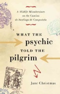 What the Psychic Told the Pilgrim (Paperback)