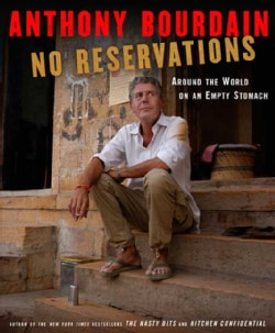 No Reservations: Around the World on an Empty Stomach (Hardcover)