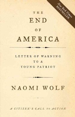 The End of America: Letter of Warning to a Young Patriot (Paperback)