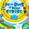 Be the Boss of Your Stress: Self-Care for Kids (Paperback)