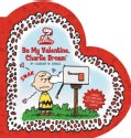 Be My Valentine, Charlie Brown (Hardcover)