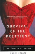 Survival of the Prettiest: The Science of Beauty (Paperback)