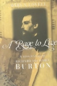 A Rage to Live: A Biography of Richard and Isabel Burton (Paperback)