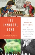 The Immortal Game: A History of Chess, or How 32 Carved Pieces on a Board Illuminated Our Understanding of War, A... (Paperback)