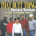 Horace Trahan - That Butt Thing
