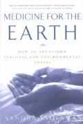 Medicine for the Earth: How to Transform Personal and Environmental Toxins (Paperback)