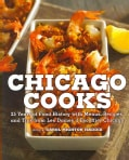Chicago Cooks: 25 Years of Food History With Menus, Recipes, And Tips From Les Dames d'Escoffier (Hardcover)