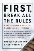 First, Break All the Rules: What the World's Greatest Managers Do Differently (Hardcover)