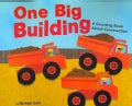One Big Building: A Counting Book About Construction (Paperback)