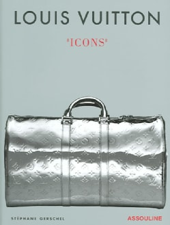 Louis Vuitton: Icons (Hardcover)